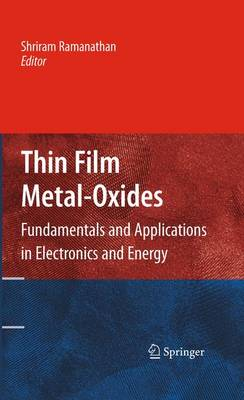 Thin Film Metal-Oxides: Fundamentals and Applications in Electronics and Energy (Hardback)