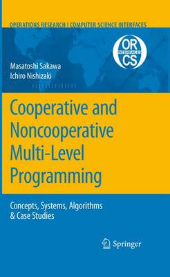 Cooperative and Noncooperative Multi-Level Programming - Operations Research/Computer Science Interfaces Series 48 (Hardback)