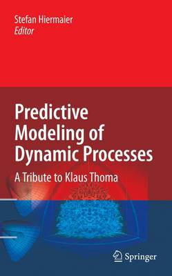 Predictive Modeling of Dynamic Processes: A Tribute to Professor Klaus Thoma (Hardback)