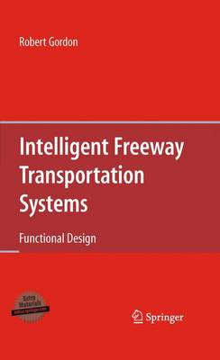 Intelligent Freeway Transportation Systems: Functional Design (Hardback)