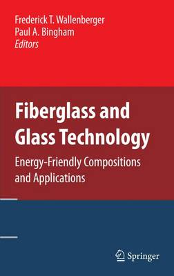 Fiberglass and Glass Technology: Energy-Friendly Compositions and Applications (Hardback)