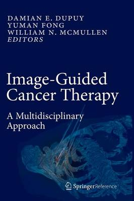 Image-Guided Cancer Therapy: A Multidisciplinary Approach - Image-Guided Cancer Therapy (Hardback)