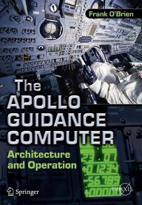 The Apollo Guidance Computer: Architecture and Operation - Space Exploration (Paperback)