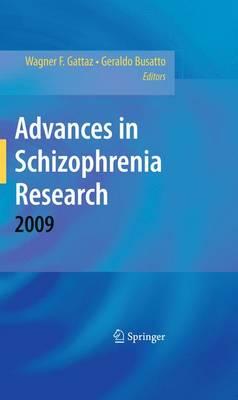 Advances in Schizophrenia Research 2009 (Hardback)