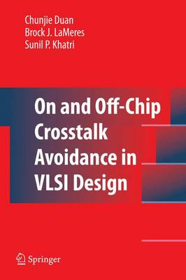 On and Off-Chip Crosstalk Avoidance in VLSI Design (Hardback)