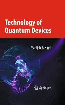 Technology of Quantum Devices (Hardback)