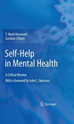 Self-Help in Mental Health: A Critical Review (Hardback)