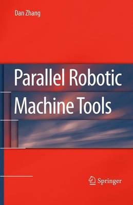 Parallel Robotic Machine Tools (Hardback)
