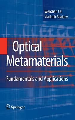 Optical Metamaterials: Fundamentals and Applications (Hardback)