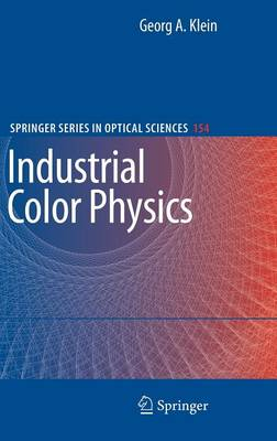 Industrial Color Physics - Springer Series in Optical Sciences 154 (Hardback)