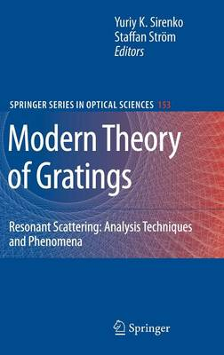 Modern Theory of Gratings: Resonant Scattering: Analysis Techniques and Phenomena - Springer Series in Optical Sciences 153 (Hardback)