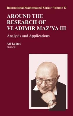 Around the Research of Vladimir Maz'ya III: Analysis and Applications - International Mathematical Series 13 (Hardback)