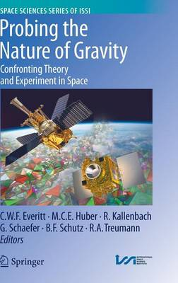 Probing the Nature of Gravity: Confronting Theory and Experiment in Space - Space Sciences Series of ISSI 34 (Hardback)