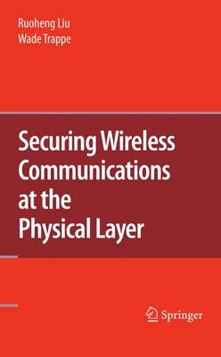 Securing Wireless Communications at the Physical Layer (Hardback)