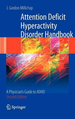 Attention Deficit Hyperactivity Disorder Handbook: A Physician's Guide to ADHD (Hardback)