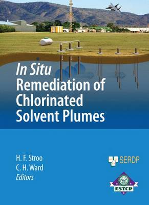 In Situ Remediation of Chlorinated Solvent Plumes - SERDP ESTCP Environmental Remediation Technology (Hardback)