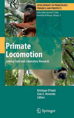 Primate Locomotion: Linking Field and Laboratory Research - Developments in Primatology: Progress and Prospects (Hardback)