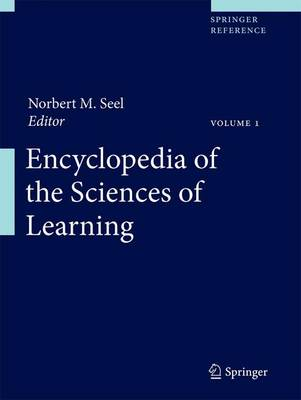Encyclopedia of the Sciences of Learning - Encyclopedia of the Sciences of Learning (Hardback)