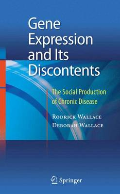 Gene Expression and Its Discontents (Hardback)
