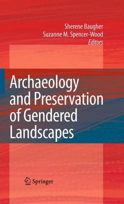 Archaeology and Preservation of Gendered Landscapes (Hardback)