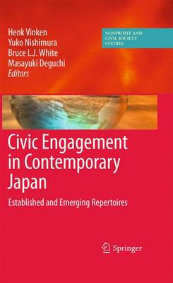 Civic Engagement in Contemporary Japan: Established and Emerging Repertoires - Nonprofit and Civil Society Studies (Hardback)