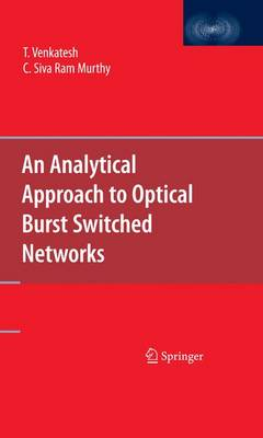 An Analytical Approach to Optical Burst Switched Networks (Hardback)