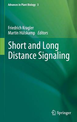 Short and Long Distance Signaling - Advances in Plant Biology 3 (Hardback)