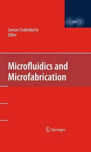 Microfluidics and Microfabrication (Hardback)