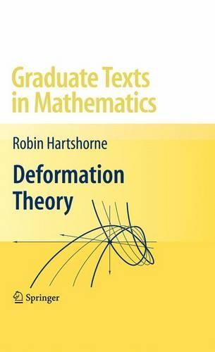 Deformation Theory - Graduate Texts in Mathematics 257 (Hardback)