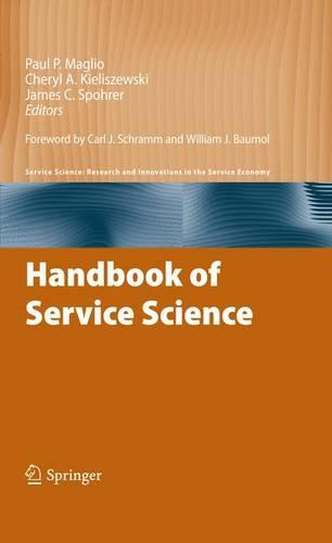 Handbook of Service Science - Service Science: Research and Innovations in the Service Economy (Hardback)