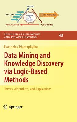 Data Mining and Knowledge Discovery via Logic-Based Methods: Theory, Algorithms, and Applications - Springer Optimization and Its Applications 43 (Hardback)