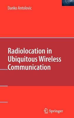 Radiolocation in Ubiquitous Wireless Communication (Hardback)