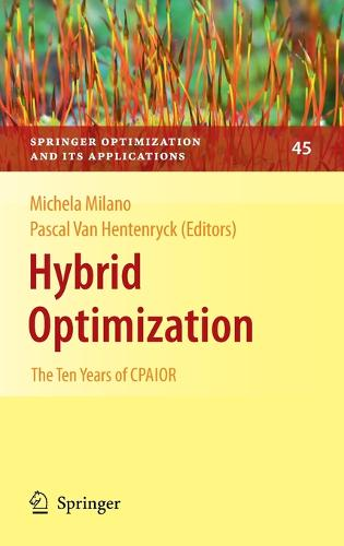 Hybrid Optimization: The Ten Years of CPAIOR - Springer Optimization and Its Applications 45 (Hardback)