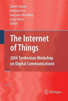 The Internet of Things: 20th Tyrrhenian Workshop on Digital Communications (Hardback)