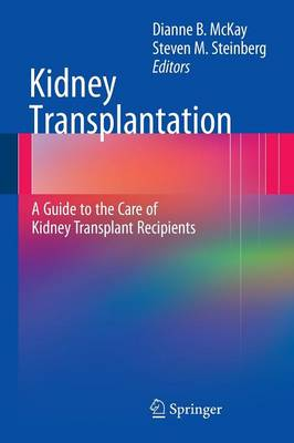 Kidney Transplantation: A Guide to the Care of Kidney Transplant Recipients (Paperback)