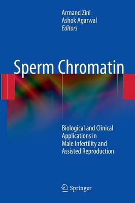 Sperm Chromatin: Biological and Clinical Applications in Male Infertility and Assisted Reproduction (Hardback)