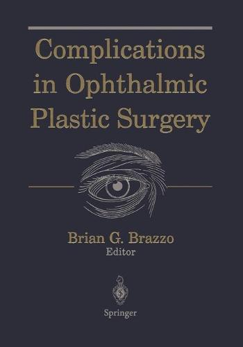 Complications in Ophthalmic Plastic Surgery (Paperback)