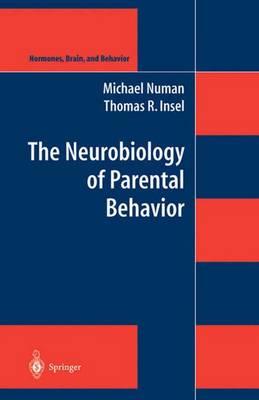 The Neurobiology of Parental Behavior - Hormones, Brain, and Behavior 1 (Paperback)