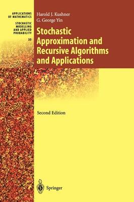 Stochastic Approximation and Recursive Algorithms and Applications - Stochastic Modelling and Applied Probability 35 (Paperback)