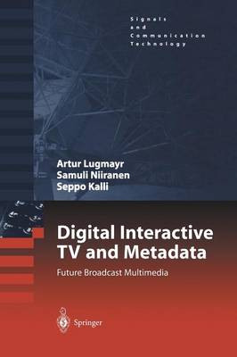 Digital Interactive TV and Metadata: Future Broadcast Multimedia - Signals and Communication Technology (Paperback)