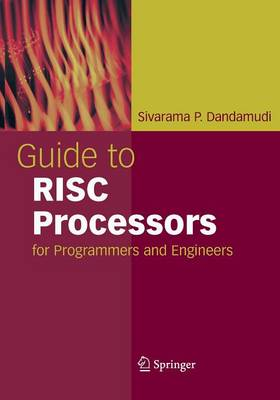 Guide to RISC Processors: for Programmers and Engineers (Paperback)
