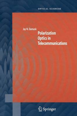Polarization Optics in Telecommunications - Springer Series in Optical Sciences 101 (Paperback)