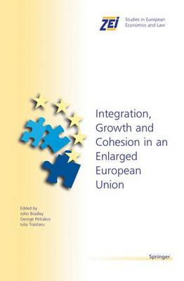Integration, Growth, and Cohesion in an Enlarged European Union - ZEI Studies in European Economics and Law 7 (Paperback)