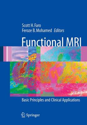 Functional MRI: Basic Principles and Clinical Applications (Paperback)