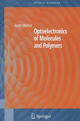 Optoelectronics of Molecules and Polymers - Springer Series in Optical Sciences 104 (Paperback)