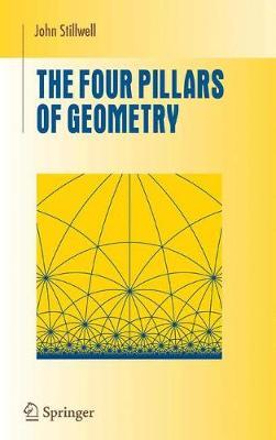 The Four Pillars of Geometry - Undergraduate Texts in Mathematics (Paperback)