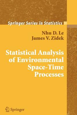 Statistical Analysis of Environmental Space-Time Processes - Springer Series in Statistics (Paperback)