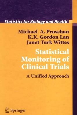 Statistical Monitoring of Clinical Trials: A Unified Approach - Statistics for Biology and Health (Paperback)