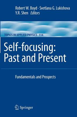 Self-focusing: Past and Present: Fundamentals and Prospects - Topics in Applied Physics 114 (Paperback)