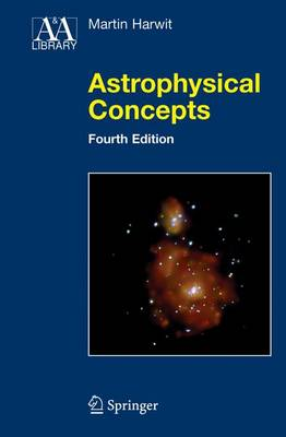 Astrophysical Concepts - Astronomy and Astrophysics Library (Paperback)